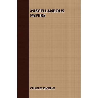 Miscellaneous Papers by Dickens & Charles