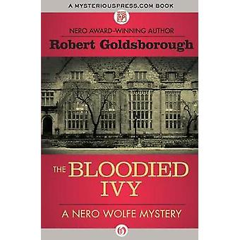 The Bloodied Ivy by Goldsborough & Robert