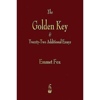 The Golden Key and TwentyTwo Additional Essays by Fox & Emmet