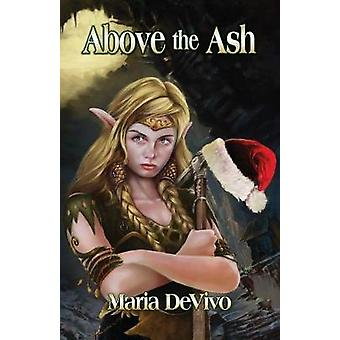 Above the Ash by DeVivo & Maria