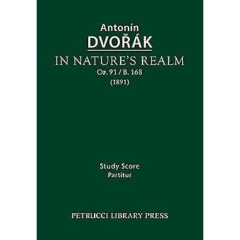 In Natures Realm Op.91  B.168 Study score by Dvorak & Antonin