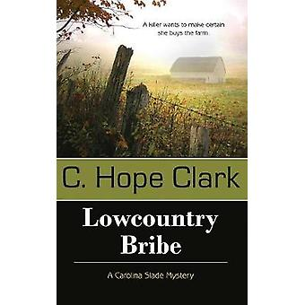 Lowcountry Bribe by Clark & C. Hope