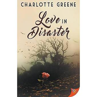 Love in Disaster by Greene & Charlotte