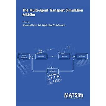 The MultiAgent Transport Simulation MATSim by Horni & Andreas