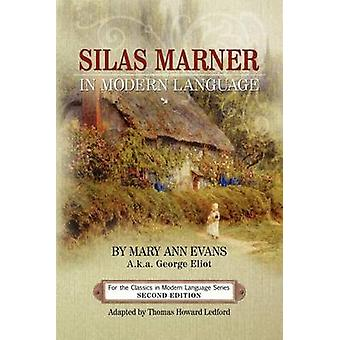 Silas Marner in Modern Language by Ledford & Thomas Howard