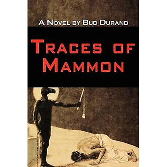 Traces of Mammon by Durand & Bud