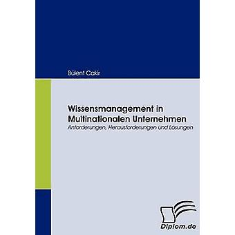 Wissensmanagement in Multinationalen Unternehmen by Cakir & Blent