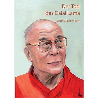 Der Tod des Dalai Lama by Ennenbach & Matthias