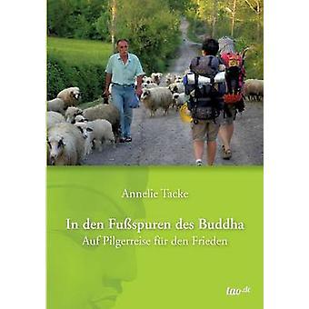 In den Fuspuren des Buddha by Tacke & Annelie