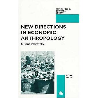 New Directions In Economic Anthropology by Narotzky & Susana