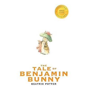 The Tale of Benjamin Bunny 1000 Copy Limited Edition by Potter & Beatrix