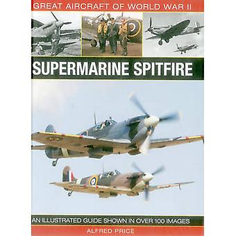 Supermarine Spitfire by Alfred Price - 9780754829997 Book