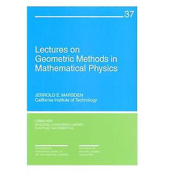 Lectures on Geometric Methods in Mathematical Physics by Jerrold E. M
