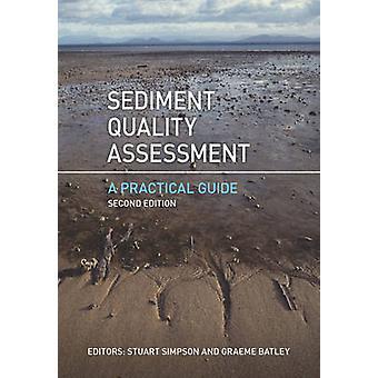 Sediment Quality Assessment - A Practical Guide by Stuart Simpson - Gr