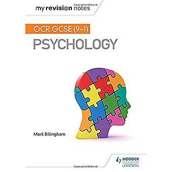My Revision Notes - OCR GCSE (9-1) Psychology by Mark Billingham - 978