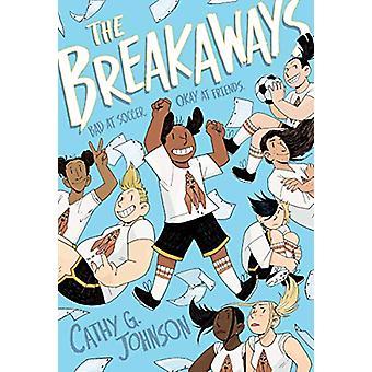 The Breakaways by Cathy G. Johnson - 9781626723573 Book
