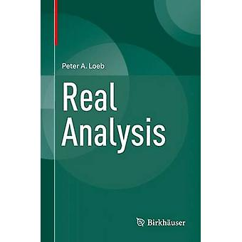 Real Analysis - 2016 by Peter A. Loeb - 9783319307428 Book