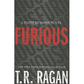 Furious by T. R. Ragan - 9781612184500 Book