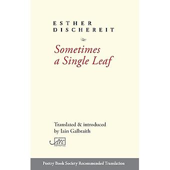 Sometimes a Single Leaf by Esther Dischereit & Translated by Iain Galbraith