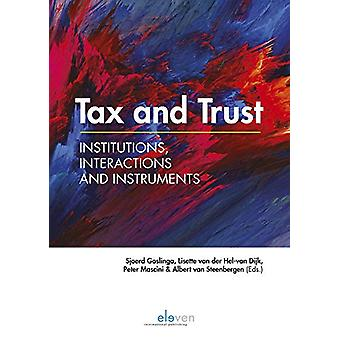 Tax and Trust - Institutions - Interactions and Instruments by Sjoerd