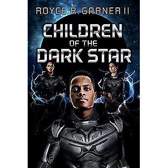 Children of the Dark Star by Royce Garner - II - 9781543958836 Book