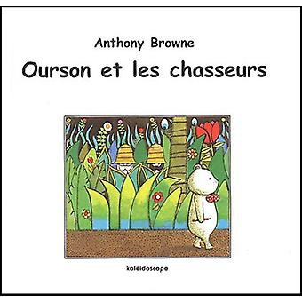 Ourson et les chasseurs by Anthony Browne - 9782877673945 Book