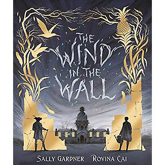 The Wind in the Wall by Sally Gardner - 9781471404986 Book