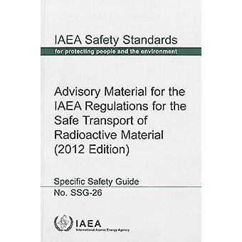 Documents consultatifs pour le Règlement de l'AIEA pour le transport sécuritaire des