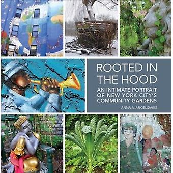 Rooted in the Hood by Anna Angelidakis