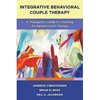 Integratieve Behavioral Couple Therapy: A Therapist's Guide to Creating Acceptance and Change, Second Edition