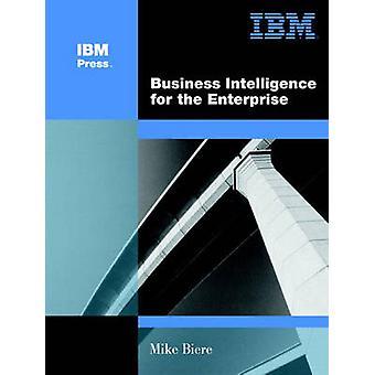 Business Intelligence for the Enterprise-tekijä Mike Biere - 978013141303