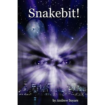 Snakebit! by Andrew Soyars - 9780615156248 Book