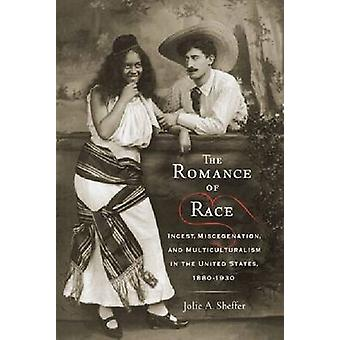 The Romance of Race - Incest - Miscegenation and Multiculturalism in t