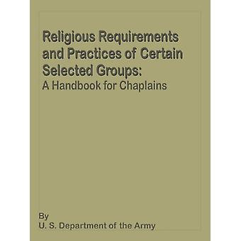 Religious Requirements and Practices - A Handbook for Chaplains by Dep