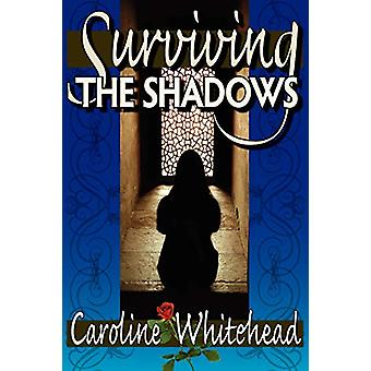 Surviving The Shadows by Caroline Whitehead - 9781897435335 Book