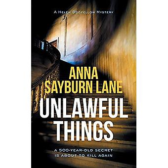 Unlawful Things by Anna Sayburn Lane - 9781916420809 Book