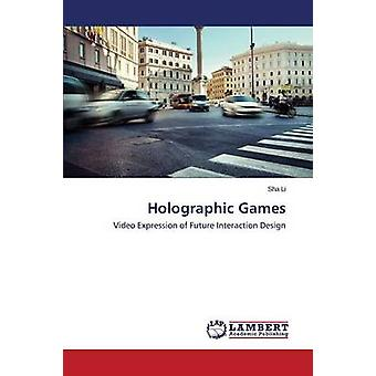 Holographic Games by Li Sha - 9783659769702 Book