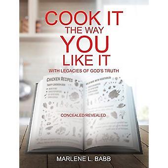 Kypsennä se niin kuin pidät siitä Marlene L Babbin jumalten perinnöillä Totuus