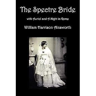 Spectre Bride, Auriol eller Livets Elixir och En natt i Rom