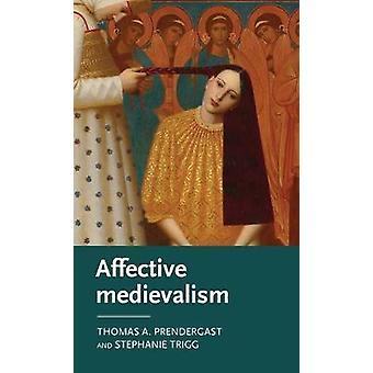 Medievalismo afetivo Amor abjeção e descontentamento Manchester Medieval Literatura e Cultura