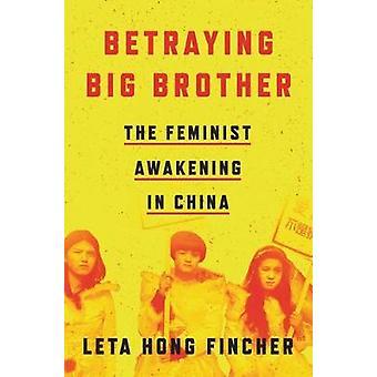 Betraying Big Brother The Feminist Awakening in China