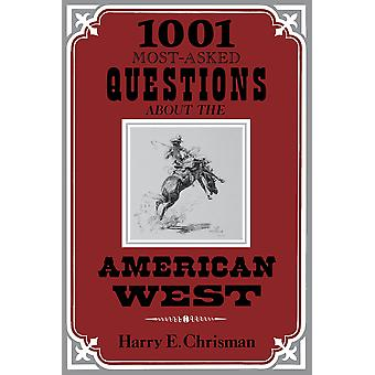 1001 Most Asked Questions American West door Harry E. Chrisman