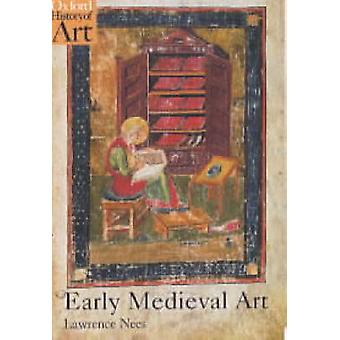 Early Medieval Art by Lawrence Nees