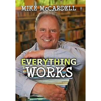 Everything Works by Mike McCardell