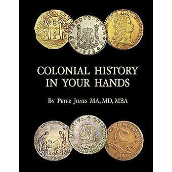 Siirtomaahistoria käsissäsi, kirjoittanut Peter Jones