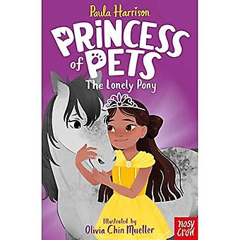 Princess of Pets: The Lonely Pony (Princess of Pets)