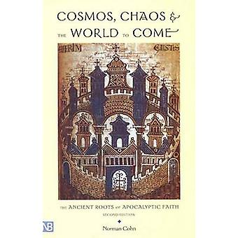 Cosmos - Chaos and the World to Come - The Ancient Roots of Apocalypti