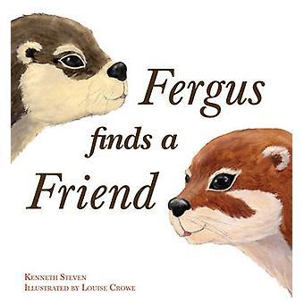 Fergus findet einen Freund von Kenneth Steven - Louise Crowe - 978086315778
