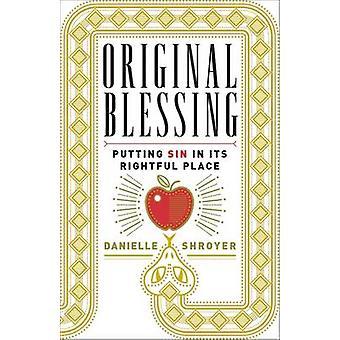 Originele zegen - zonde aanbrengend haar Rightful Place door Danielle Shro