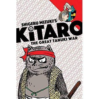 Kitaro en de grote oorlog van Tanuki door Shigeru Mizuki - 9781770462595 boek